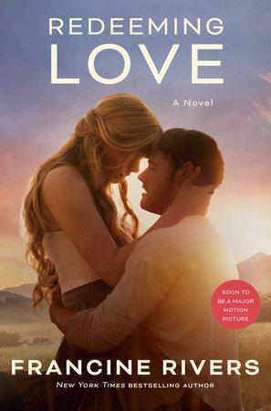 Redeeming Love (Movie Tie-In) by Francine Rivers