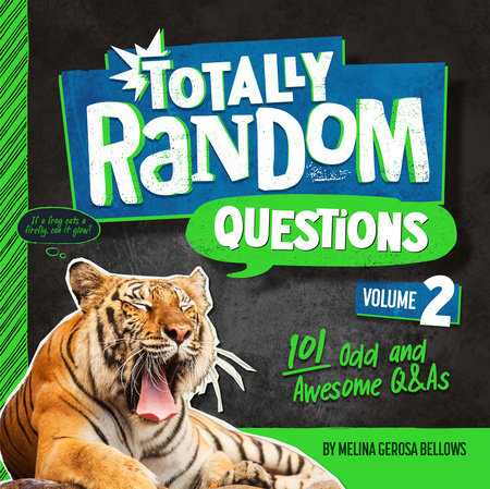 Totally Random Questions Volume 2 by Melina Gerosa Bellows