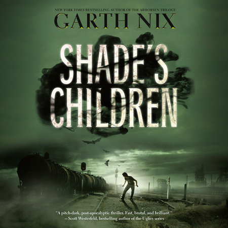 Shade's Children by Garth Nix