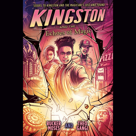 Kingston and the Echoes of Magic by Rucker Moses and Theo Gangi