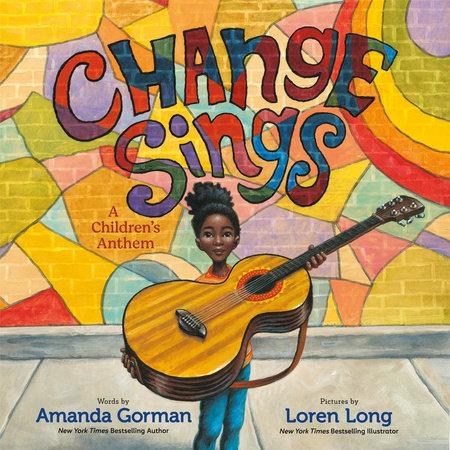 Change Sings by Amanda Gorman