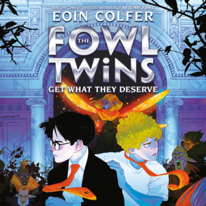 The Fowl Twins, Book Three: The Fowl Twins Get What They Deserve