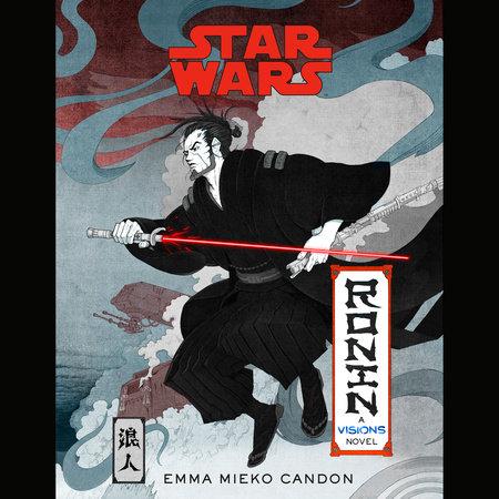 Star Wars Visions: Ronin by Emma Mieko Candon