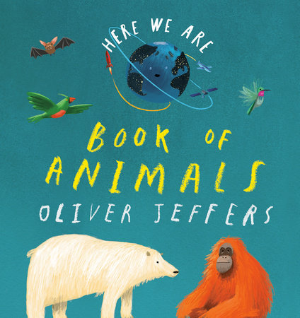 Here We Are: Book of Animals by Oliver Jeffers
