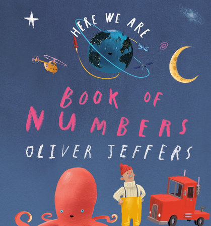 Here We Are: Book of Numbers by Oliver Jeffers