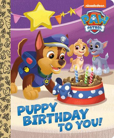 Puppy Birthday to You! (PAW Patrol) by Tex Huntley