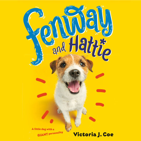 Fenway and Hattie by Victoria J. Coe