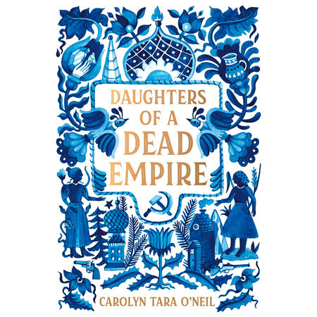 Daughters of a Dead Empire by Carolyn Tara O'Neil
