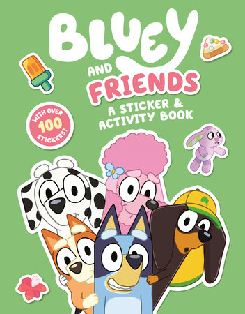 Bluey and Friends: A Sticker & Activity Book by Penguin Young Readers Licenses