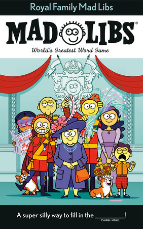 Royal Family Mad Libs by Stacy Wasserman