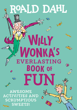 Willy Wonka's Everlasting Book of Fun by Roald Dahl