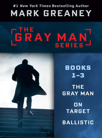 Mark Greaney's Gray Man Series: Books 1-3 by Mark Greaney