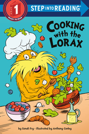 Cooking with the Lorax (Dr. Seuss) by Sonali Fry