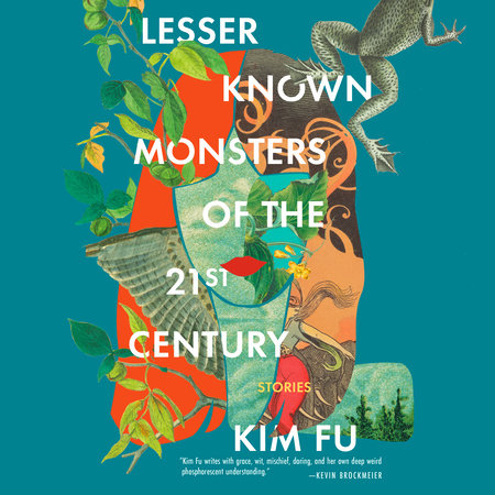 Lesser Known Monsters of the 21st Century by Kim Fu