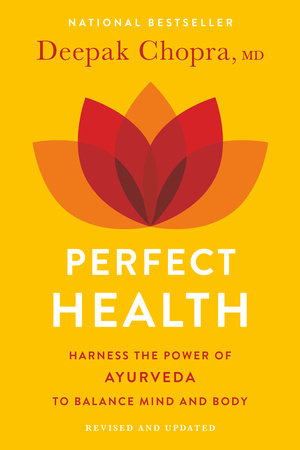 Perfect Health--Revised and Updated by Deepak Chopra, M.D.