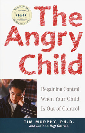 The Angry Child by Dr. Timothy Murphy and Loriann Hoff Oberlin