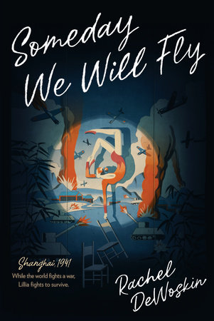Someday We Will Fly by Rachel DeWoskin