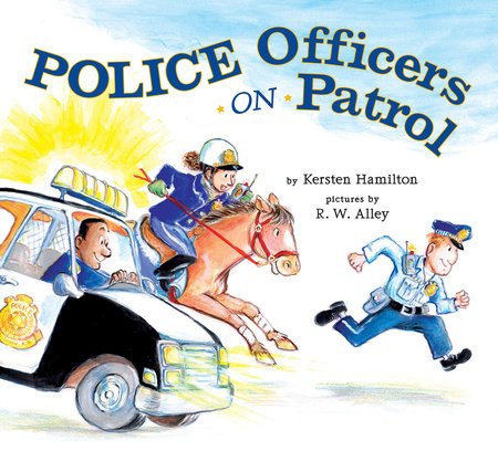 Police Officers on Patrol by Kersten Hamilton
