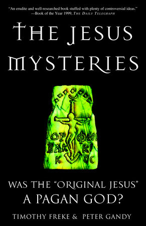 The Jesus Mysteries by Timothy Freke and Peter Gandy