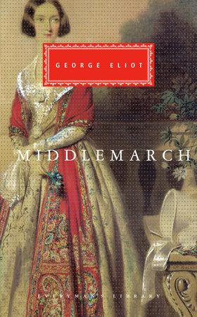 Middlemarch by George Eliot: 9780679405672 | PenguinRandomHouse.com: Books
