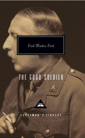 The Good Soldier by Ford Madox Ford; Introduction by Alan Judd and Max Saunders
