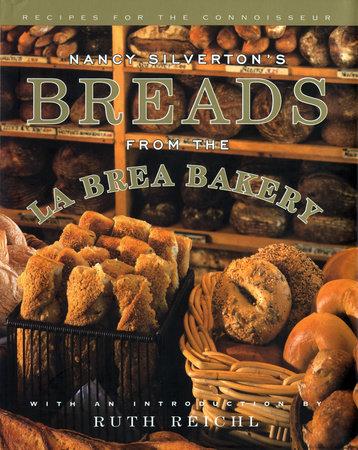 Nancy Silverton's Breads from the La Brea Bakery by Nancy Silverton