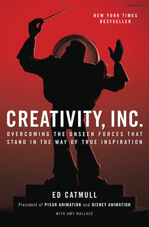 Creativity, Inc  by Ed Catmull, Amy Wallace