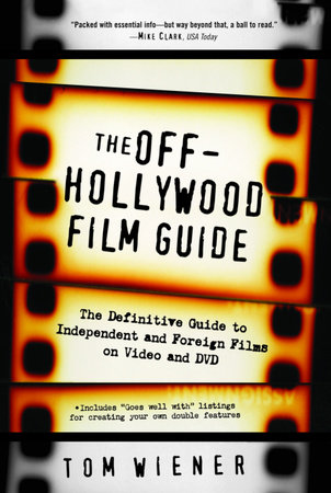 The Off-Hollywood Film Guide by Tom Wiener