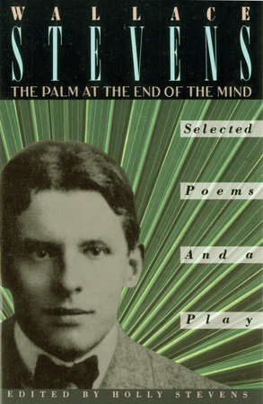 The Palm at the End of the Mind by Wallace Stevens