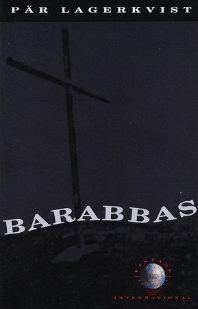 Barabbas by Pär Lagerkvist