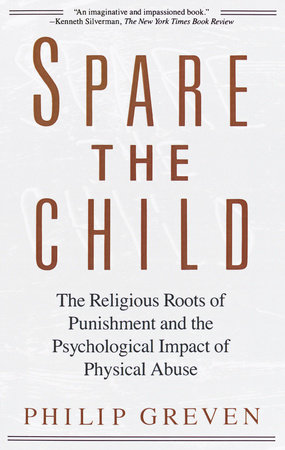 Spare the Child by Philip J. Greven, Jr.