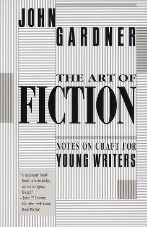 The Art of Fiction by John Gardner
