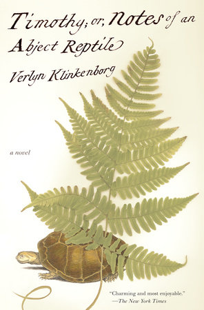Timothy; or, Notes of an Abject Reptile by Verlyn Klinkenborg