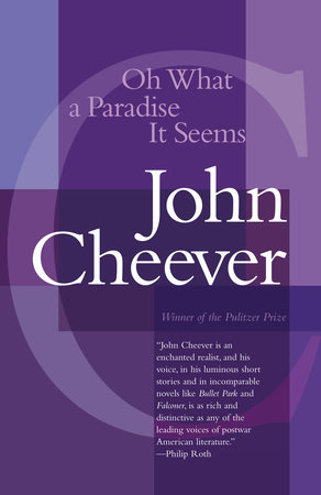 Oh What a Paradise It Seems by John Cheever