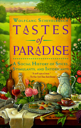 Tastes of Paradise by Wolfgang Schivelbusch