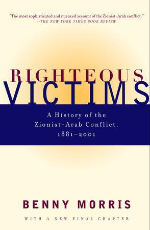 Righteous Victims by Benny Morris   PenguinRandomHouse com: Books