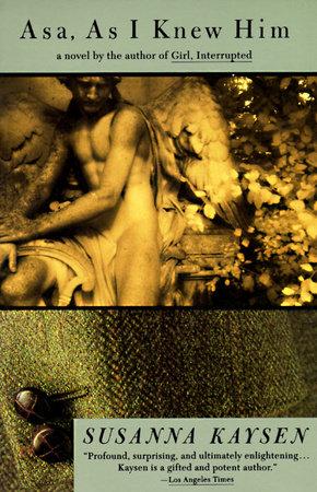 Asa, as I Knew Him by Susanna Kaysen