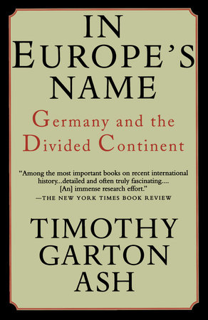 In Europe's Name by Timothy Garton Ash