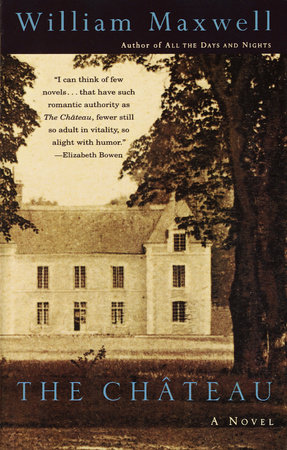 The Chateau by William Maxwell