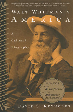 Walt Whitman's America by David S. Reynolds