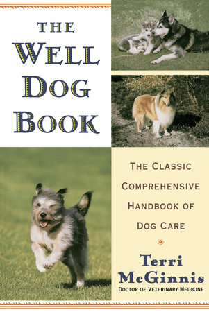The Well Dog Book by Terri McGinnis, D.V.M.