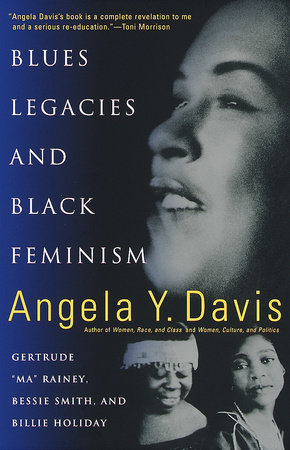 Blues Legacies and Black Feminism by Angela Y. Davis