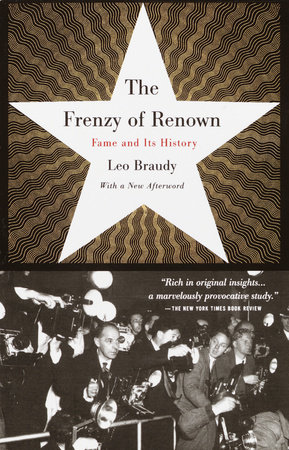 The Frenzy of Renown by Leo Braudy