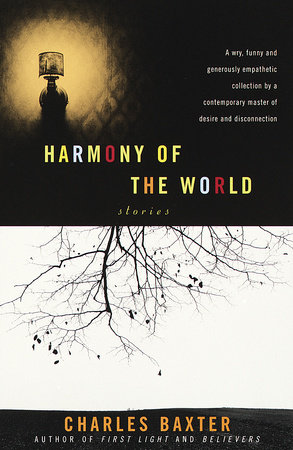 Harmony of the World by Charles Baxter