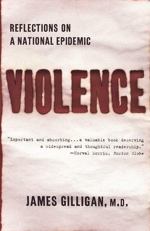 Violence by James Gilligan