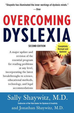 Overcoming Dyslexia by Sally Shaywitz, M.D. and Jonathan Shaywitz MD