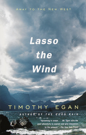Lasso the Wind by Timothy Egan