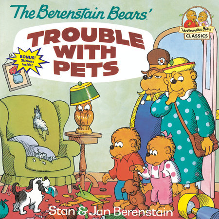 The Berenstain Bears' Trouble with Pets by Stan Berenstain and Jan Berenstain