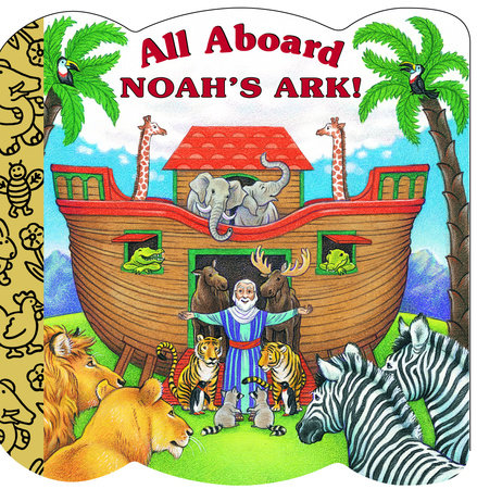 All Aboard Noah's Ark! by Mary Josephs