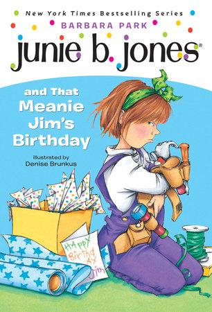 Junie B. Jones #6: Junie B. Jones and that Meanie Jim's Birthday by Barbara Park